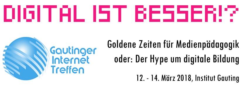 19. Gautinger Internettreffen vom 12. bis 14. März 2018: Digital ist besser?!